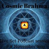 Cosmic Brahma - Live set Podcast Session # 2_Nov 2017