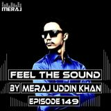 Meraj Uddin Khan Pres. Feel The Sound Ep. 149