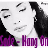 Sade - Hang On (DjA re-groove)