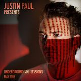 Justin Paul Presents Underground Sol Sessions (May 2016)