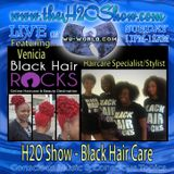 The H2O Show on Wu-World (Wu-Tang) Radio with Venicia - Black Hair Care