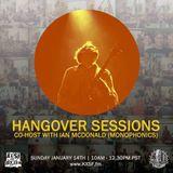 Hangover Sessions 138 Ft. Ian McDonald ~ January 14th 2018