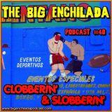 BIG ENCHILADA 40: CLOBBERIN' & SLOBBERIN'