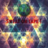 Sweat On Tape (July 2013)