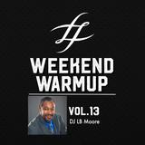 #WeekendWarmup Vol. 13 - LB Moore