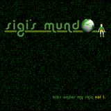 Welcome 2 Sigis Mundo - Bits under my skin - vol 1.