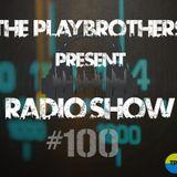The PlayBrothers Radio Show 100 .:: Breake/Peryz/Daave/Boris v ::.