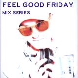 """Feel Good Friday"" Vol. 6 (Intense Electro Workout)"