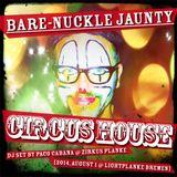 Bare-Nuckle Jaunty Circus House — Aug1 2014 @ Lightplanke Bremen