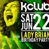Igor S + Lady Brian @ K-Club 22-06-2013 [Happy B-Day Lady Brian]