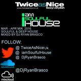 Mar - Apr 2016 Soulful & Deep House Mixed By Dj Ryan Brasco