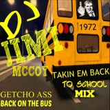 TAKIN EM BACK TO SCHOOL 80s 90s MIX. DJ JIMI MCCOY! MIXED 4-25-2016