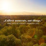 COLLECT MOMENTS, NOT THINGS - Marc DePulse podcast // February 2015