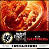 DJ SOMOS [Mix Session Vol 2: Hablando] Afro-Latino-Soul-Tribal-World-House-Fusion