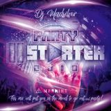 DJ Madsilver - Party Starter (Dancehall Mix 2018)