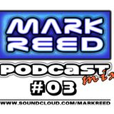 Mark Reed Podcast #03