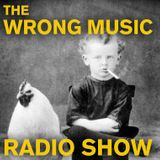 The Wrong Music Radio Show NOVEMBER 2013