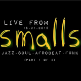 Live From Smalls, 16.01.2015 - Part 1 of 2