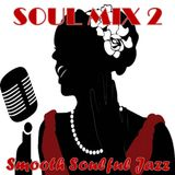 SOUL MIX 2 - SMOOTH SOULFUL JAZZ
