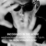 Incognito in the House on Ibizaliveradio Sept. 06th 2017