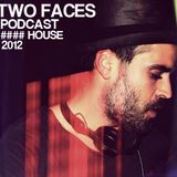 TWO FACES PODCAST HOUSE