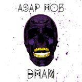 A$AP MOB - DMAN (Best of Mix)