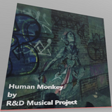 Human Monkey by R&D Musical Project (Full Album)