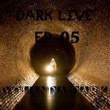 Dark live #05 By Yolanda Dark 13-2-16