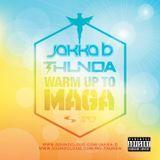 Jakka-B & Mc Thunda - Warm up to Maga Mix
