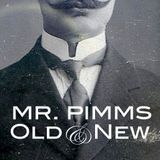 Mr. Pimms  - Old and New