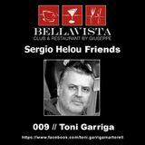Sergio Helou Friends - 009 // Toni Garriga