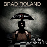 Brad Roland - Live from Gorg'o'Mish 10-13-2017