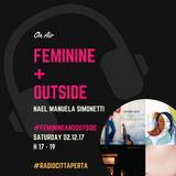 FEMININE + OUTside #32 - 02.12.17