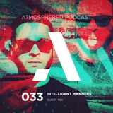Atmosphered podcast 33 - INTELLIGENT MANNERS