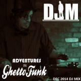 Adventures in Ghetto Funk - DJM