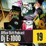 Office Ekiti Podcast #19 - DJ E-1000