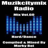 Marky Boi - Muzikcitymix Radio Mix Vol.60 (Hard/Dance)