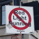 DJ Mighty - No Red Light Running