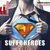 The Exit 2/15/13 - Superheroes: MISION Y ACION