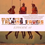 Saint Evo's Talking Drums Ep. 41