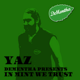 Yaz // Live at DeMentha Presents: In Mint We Trust // Natoma Cabana SF
