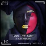 Feel The Soul In Da House #143 (Club House Edition)