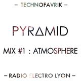 Pyramid Mix #1 'Atmosphere' for RadioElectroLyon