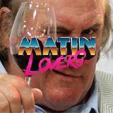 Les Matin Lovers - Pas mauvais ce petit Côte du Rhône - Episode 92 - 2018.03.20