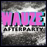 WAUZE (afterparty)