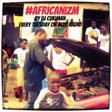 #Africanizm By Dj Cukiman Every Tuesday morning on M2O Radio ( Soundzrise )