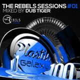 The Rebels Sessions #01 Mixed by Dub Tiger