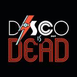 Disco Is Not Dead