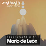 #048 BrightLight Music Radio Show with Mario de León [Guest Mix]