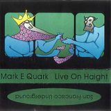 Mark E. Quark - Live on Haight (01-30-1998) side.a